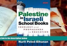 palestine in israeli school books ideology and propaganda in education
